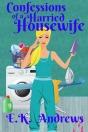 Confessions-of-a-Harried-Housewife-ebook-web-resolution EK Andrews